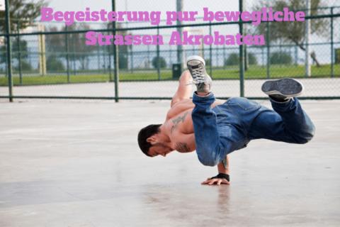 Begeisterung pur bewegliche Strassen Akrobaten