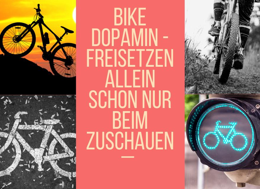 Bike Dopamin - freisetzen allein schon nur beim Zuschauen
