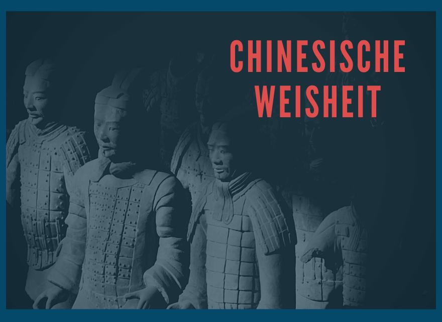 Chinesische Weisheit