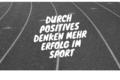 Durch-positives-Denken-mehr-Erfolg-im-Sport-2