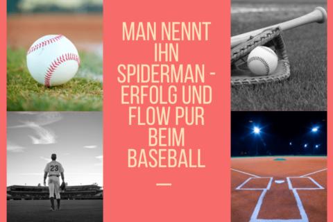 Man nennt ihn Spiderman - Erfolg und Flow pur beim Baseball